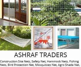Construction Site Nets, Safety Net, Hammock Nets, Fishing Nets, Bird Protection Net, Mosquitoes Net, Agro Shade Net, Stainless Steel Spikes, Rat Rodent Net, Anti Insect Screens and Packaging Nets.